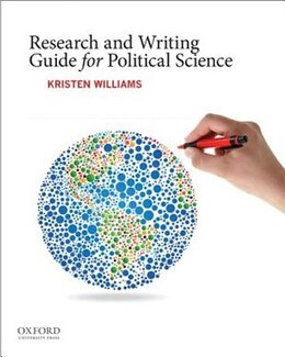 Book Research and Writing Guide for Political Science by Kristen Williams