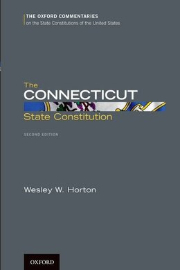 Book The Connecticut State Constitution by Wesley W. Horton