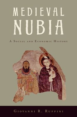 Book Medieval Nubia: A Social and Economic History by Giovanni R. Ruffini