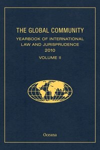 THE GLOBAL COMMUNITY YEARBOOK OF INTERNATIONAL LAW AND JURISPRUDENCE 2010 VOLUME II