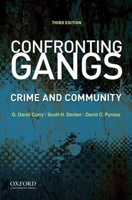 Book Confronting Gangs: Crime and Community by G. David Curry