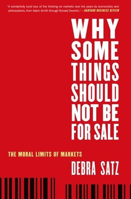 Book Why Some Things Should Not Be for Sale: The Moral Limits of Markets by Debra Satz