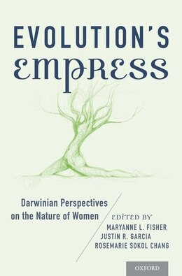 Book Evolutions Empress: Darwinian Perspectives on the Nature of Women by Maryanne L. Fisher