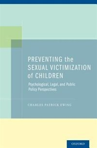 Book Preventing the Sexual Victimization of Children: Psychological, Legal, and Public Policy… by Charles Patrick Ewing