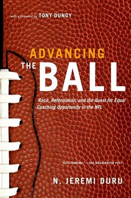 Book Advancing the Ball: Race, Reformation, and the Quest for Equal Coaching Opportunity in the NFL by N. Jeremi Duru