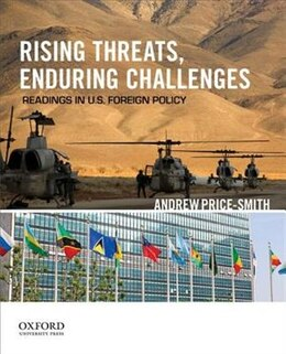 Book Rising Threats, Enduring Challenges: Readings in U.S. Foreign Policy by Andrew Price-Smith