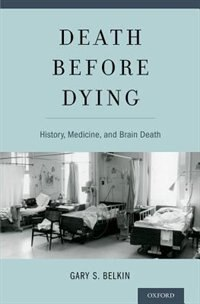 Book Death before Dying: History, Medicine, and Brain Death by Gary Belkin