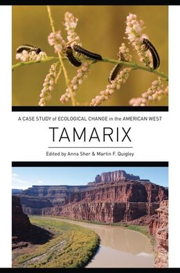 Book Tamarix: A Case Study of Ecological Change in the American West by Anna Sher