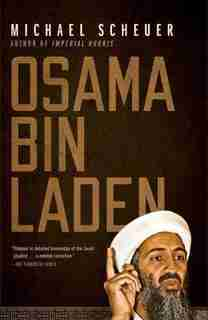 Osama bin Laden by Michael Scheuer