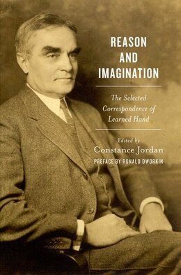 Book Reason and Imagination: The Selected Correspondence of Learned Hand by Constance Jordan