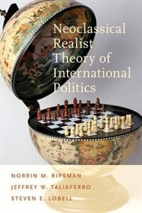 Book Neoclassical Realist Theory of International Politics by Norrin M. Ripsman