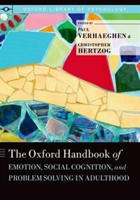 Book The Oxford Handbook of Emotion, Social Cognition, and Problem Solving in Adulthood by Paul Verhaeghen