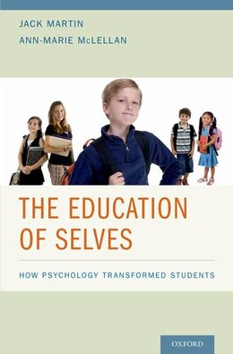 Book The Education of Selves: How Psychology Transformed Students by Jack Martin