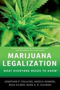 Marijuana Legalization: What Everyone Needs to Know