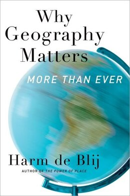 Book Why Geography Matters: More Than Ever by Harm de Blij