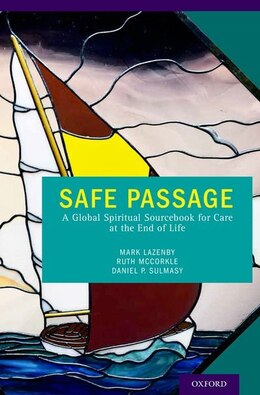 Book Safe Passage: A Global Spiritual Sourcebook for Care at the End of Life by Mark Lazenby