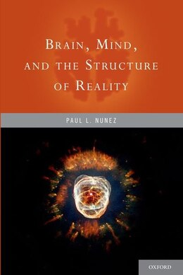 Book Brain, Mind, and the Structure of Reality by Paul L. Nunez