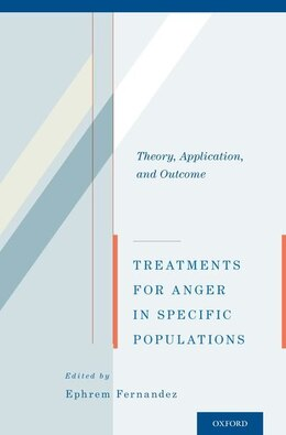 Book Treatments for Anger in Specific Populations: Theory, Application, and Outcome by Ephrem Fernandez