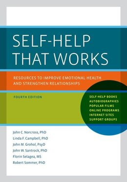 Book Self-Help That Works: Resources to Improve Emotional Health and Strengthen Relationships by John C. Norcross