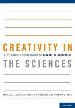 Book Creativity in the Sciences: A Workbook Companion to Innovation Generation by Michael L. Goodman