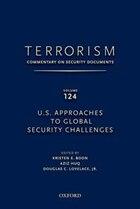 Terrorism: Commentary on Security Documents Volume 124: U.S. Approaches to Global Security…