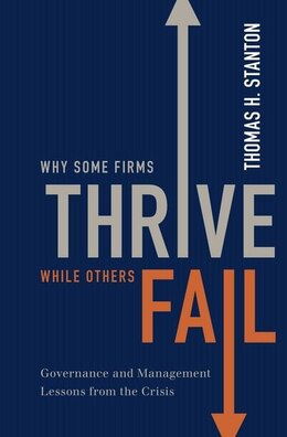 Book Why Some Firms Thrive While Others Fail: Governance and Management Lessons from the Crisis by Thomas H. Stanton