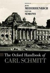 Book The Oxford Handbook of Carl Schmitt by Jens Meierhenrich