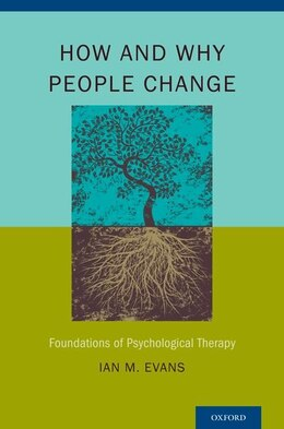 Book How and Why People Change: Foundations of Psychological Therapy by Ian M. Evans
