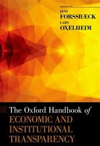 Book The Oxford Handbook of Economic and Institutional Transparency by Jens Forssbaeck