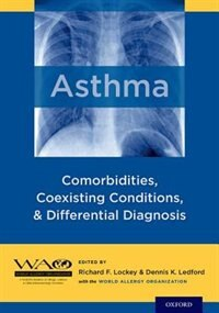 Book Asthma: Comorbidities, Coexisting Conditions, and Differential Diagnosis by Richard F. Lockey