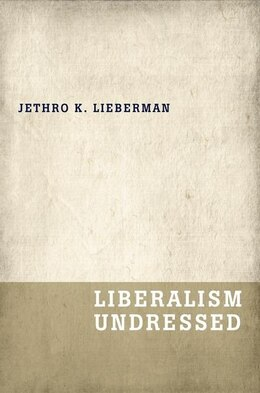 Book Liberalism Undressed by Jethro K. Lieberman