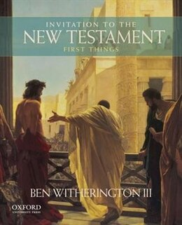 Book Invitation to the New Testament: First Things by Ben Witherington