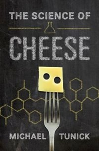Book The Science of Cheese by Michael H. Tunick