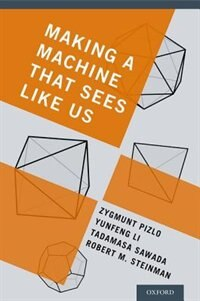Book Making a Machine That Sees Like Us by Zygmunt Pizlo
