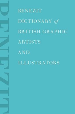 Book Benezit Dictionary of British Graphic Artists and Illustrators by Emmanuel Benezit