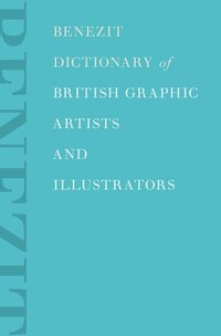 Benezit Dictionary of British Graphic Artists and Illustrators