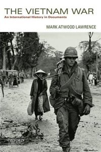 Book The Vietnam War: An International History in Documents by Mark Atwood Lawrence