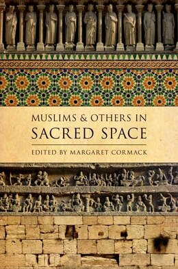 Book Muslims and Others in Sacred Space by Margaret Cormack