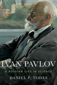 Book Ivan Pavlov: A Russian Life in Science by Daniel P. Todes