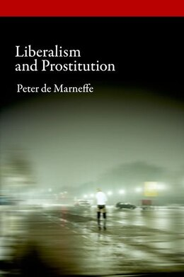 Book Liberalism and Prostitution by Peter de Marneffe