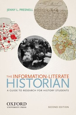 Book The Information-Literate Historian by Jenny L. Presnell