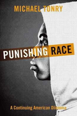Book Punishing Race: A Continuing American Dilemma by Michael Tonry
