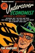 The Undercover Economist: Exposing Why the Rich Are Rich, the Poor Are Poor - and Why You Can Never Buy a Decent Used Car! by Tim Harford