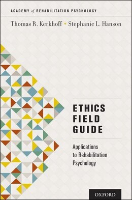 Book Ethics Field Guide: Applications to Rehabilitation Psychology by Thomas R. Kerkhoff