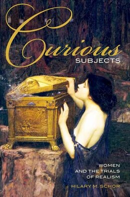 Book Curious Subjects: Women and the Trials of Realism by Hilary M. Schor