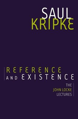 Book Reference and Existence: The John Locke Lectures by Saul A. Kripke