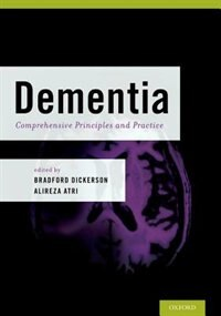 Book Dementia: Comprehensive Principles and Practices by Bradford Dickerson