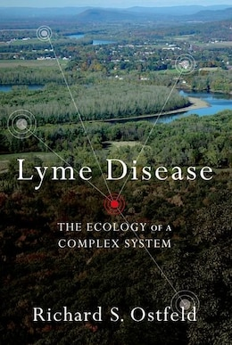 Book Lyme Disease: The Ecology of a Complex System by Richard Ostfeld