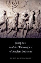 Josephus and the Theologies of Ancient Judaism