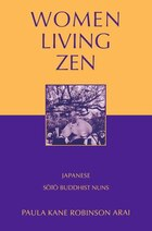 Women Living Zen: Japanese Soto Buddhist Nuns
